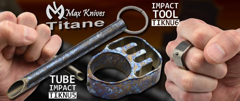 Impact tools en titane Maxknives série TIKNU